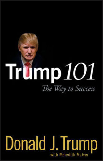 Trump 101 Trump, Donald J.