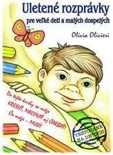 Uletené rozprávky pre vežké deti amalých dospelých