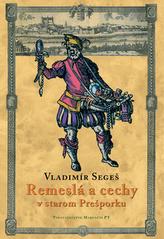 Remeslá a cechy v starom Prešporku