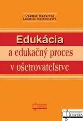 Edukácia a edukačný proces v ošetrovateľstve