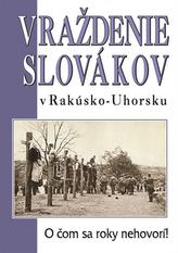 Vraždenie Slovákov v Rakúsko-Uhorsku